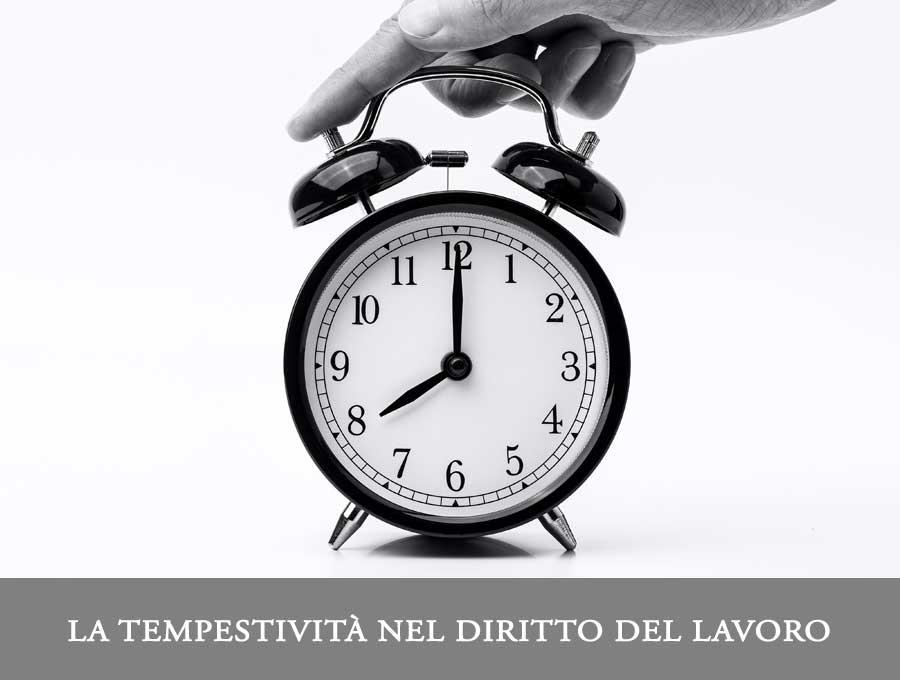 Importanza della tempestività nel Diritto del Lavoro